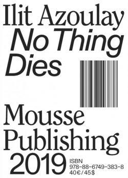 CoverIlit-Azoulay-No-Thing-Dies-Catalogue-573x800